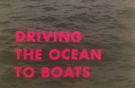 DRIVING THE OCEAN TO BOATS