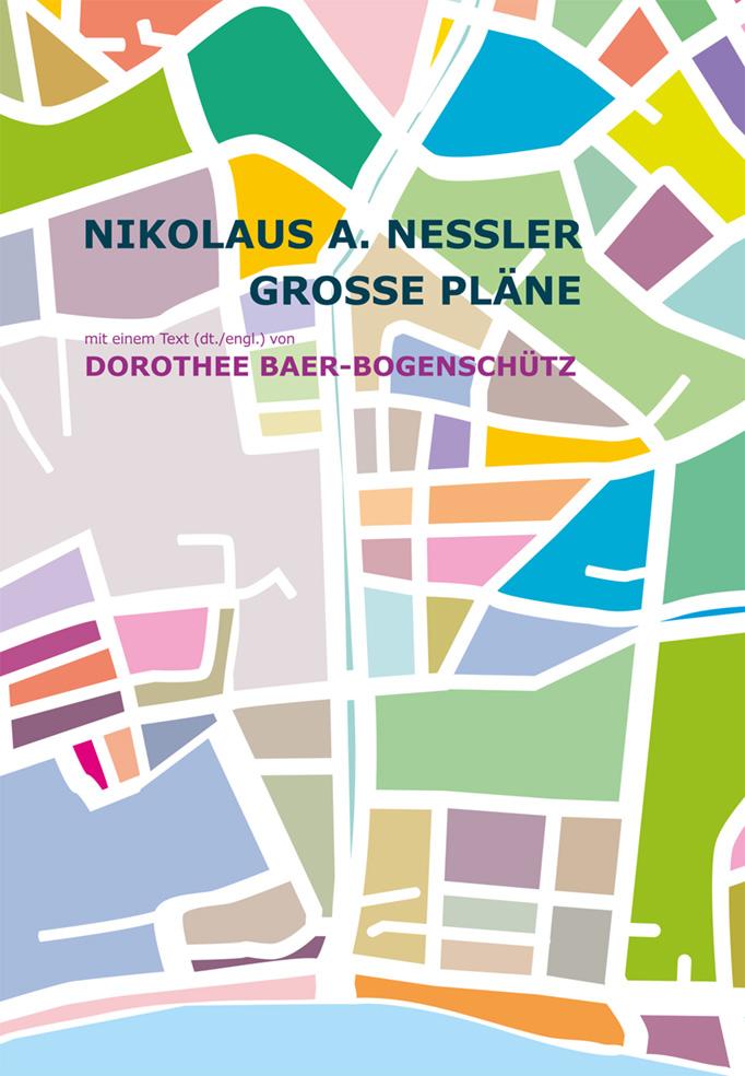 GROSSE PLÄNE, Arbeiten und Projekte im öffentlichen Raum von Nikolaus A. Nessler, 2017